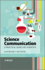 Science Communication : A Practical Guide for Scientists