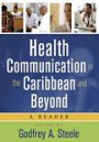 Health communication in the Caribbean and beyond :a reader