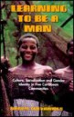 Learning to be a man :culture, socialization, and gender identity in five Caribbean communities